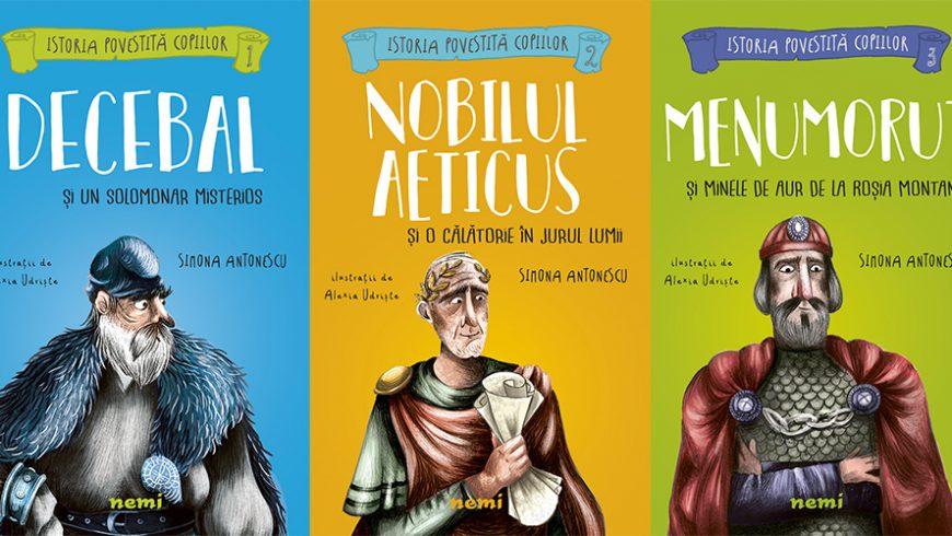 """Seria """"Istoria povestită copiilor"""", de Simona Antonescu, apare la editura Nemi"""