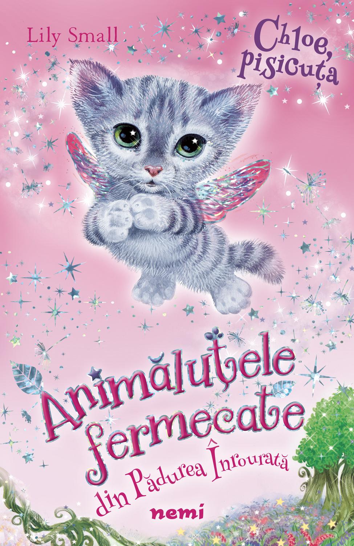 Pisicuta Chloe (Animalutele Fermecate din Padurea Inrourata)