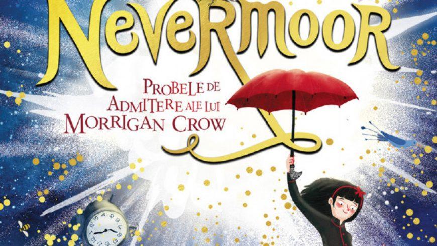 Nevermoor. Probele de admitere ale lui Morrigan Crow