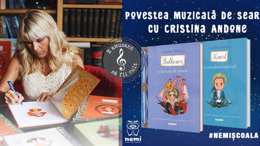 Povestea Muzicală de seară cu Cristina Andone – #NemiȘcoala
