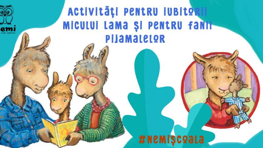 Activități pentru toți iubitorii micului Lama și pentru fanii pijamalelor