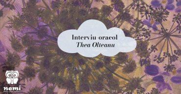 Interviu oracol cu Thea Olteanu