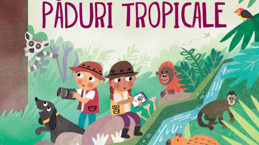Uimitoarele păduri tropicale